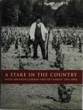 A Stake in the Country - Assid Abraham Corban and His Family 1892-2002
