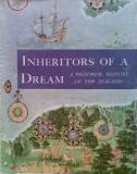 Inheritors of a Dream - A Pictorial History of New Zealand