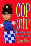 Cop Out! - The End of My Brilliant Career in the New Zealand Police