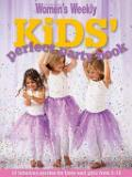 The Australian Women's Weekly - Kids' Perfect Party Book - 10 Fabulous Parties for Boys and Girls from 2 - 10