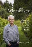 The Winemaker - George Fistonich and the Villa Maria Story