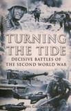 Turning the Tide - Decisive Battles of the Second World War