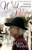 Wild Mary - A Life of Mary Wesley