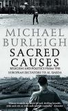 Sacred Causes - Religion and Politics from the European Dictators to Al Qaeda