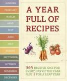 A Year Full of Recipes - 365 Recipes - One for Every Day of the Year Plus 1 for a Leap Year