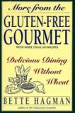 More From the Gluten-Free Gourmet - Delicious Dining Without Wheat - With More than 265 Recipes