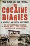 The Cocaine Diaries - A Venezuelan Prison Nightmare - A Shocking Expose of Drugs, Riots, Rape, Kidnap and Murder