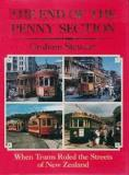 The End of the Penny Section - When Trams Ruled the Streets of New Zealand