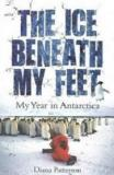 The Ice Beneath My Feet - My Year in Antarctica