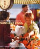 Sophie Grigson's Sunshine Food - Over 140 Mediterranean Recipes