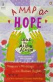 A Map of Hope - Women's Writings on Human Rights - An International Literary Anthology