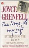 The Time of My Life - Entertaining the Troops - Her Wartime Journals