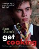 Sam Stern's Get Cooking - Great New Recipes from the World-Famous Teenage Cook
