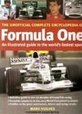The Unofficial Formula One Encyclopedia - The History, The Drivers, The Teams, The Tracks, The Cars, The Future