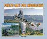 Photo Art for Modellers - Creating Realistic Scenes for your Aircraft and Train Models