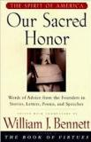 The Spirit of America - Our Sacred Honor - Words of Advice from the Founders in Stories, Letters, Poems and Speeches