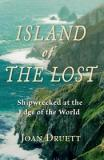 Island of the Lost - Shipwrecked at the Edge of the World