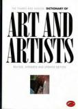 The Thames and Hudson Dictionary of Art and Artists - Revised, Expanded and Updated Edition -  The World of Art