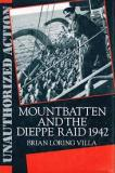 Unauthorized Action - Mountbatten and the Dieppe Raid 1942