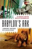 Babylon's Ark - The Incredible Wartime Rescue of the Baghdad Zoo