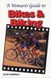A Woman's Guide to Bikes and Biking