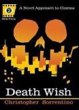 Death Wish - Deep Focus - A Novel Approach to Cinema