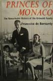 Princes of Monaco - The Remarkable History of the Grimaldi Family