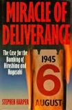 Miracle of Deliverance - The Case for the Bombing of Hiroshima and Nagasaki