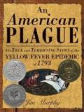 An American Plague - The True and Terrifying Story of the Yellow Fever Epidemic of 1793