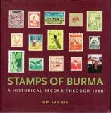 Stamps of Burma - A Historical Record Through 1988