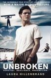 Unbroken - Survival, Resilience, Redemption -The Incredible True Story of Louis Zamperini - An Extraordinary True Story of Courage and Survival