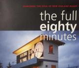 The Full Eighty Minutes - Searching the Soul of New Zealand Rugby