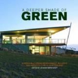 A Deeper Shade of Green - Sustainable Urban Development, Building and Architecture in New Zealand