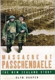 Massacre at Passchendaele - The New Zealand Story