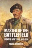 Master of the Battlefield - Volume 2 - Monty's War Years 1942-1944