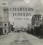 Charters Towers - A Street Walk