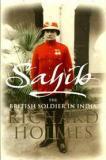 Sahib - The British Soldier in India