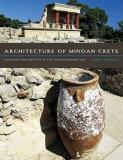 Architecture of Minoan Crete - Constructing Identity in the Aegean Bronze Age