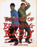 The A-Z of Behaving Badly - Because if Something's Worth Doing, It's Worth Doing Badly