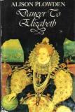 Danger to Elizabeth - The Catholics under Elizabeth I