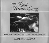 The Last Rivers' Song: Photographs of the Cluth and Kawarau