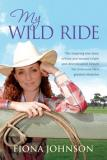 My Wild Ride -  The Inspiring True Story of how One Woman's Faith and Determination Helped Her Overcome Life's Greatest Obstacles