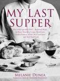 My Last Supper - The World's Greatest Chefs and Their Final Feasts