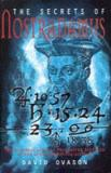 The Secrets of Nostradamus - The Medieval Code of the Master Revealed in the Age of Computer Science