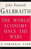 The World Economy Since the Wars - A Personal View