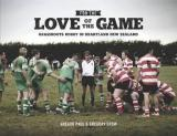 For the Love of the Game - Grassroots Rugby in Heartland New Zealand