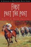 First Past the Post - An Anthology of New Zealand Racing Stories