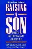 Raising a Son - Parents and the Making of a Healthy Man (Revised and Updated)