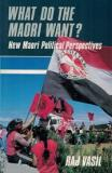 What Do the Maori Want? New Maori Political Perspectives