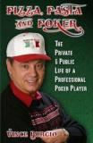 Pizza, Pasta, and Poker: The Private & Public Life of a Professional Poker Player